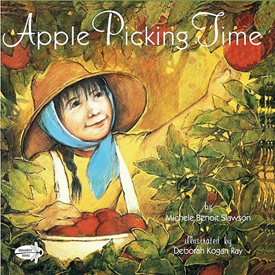 Apple Picking Time By Slawson, Michele Benoit/ Ray, Deborah Kogan (ILT)