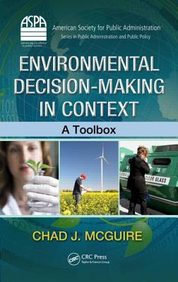Environmental Decision-Making in Context By Mcguire, Chad J.