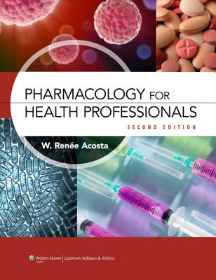 Lww S Pharmacology for the Health Professions By Acosta, W. Renee